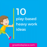 10 play-based heavy work ideas