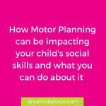 Motor Planning - Great Kids Place in Rockaway, NJ